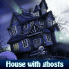 House with ghosts
